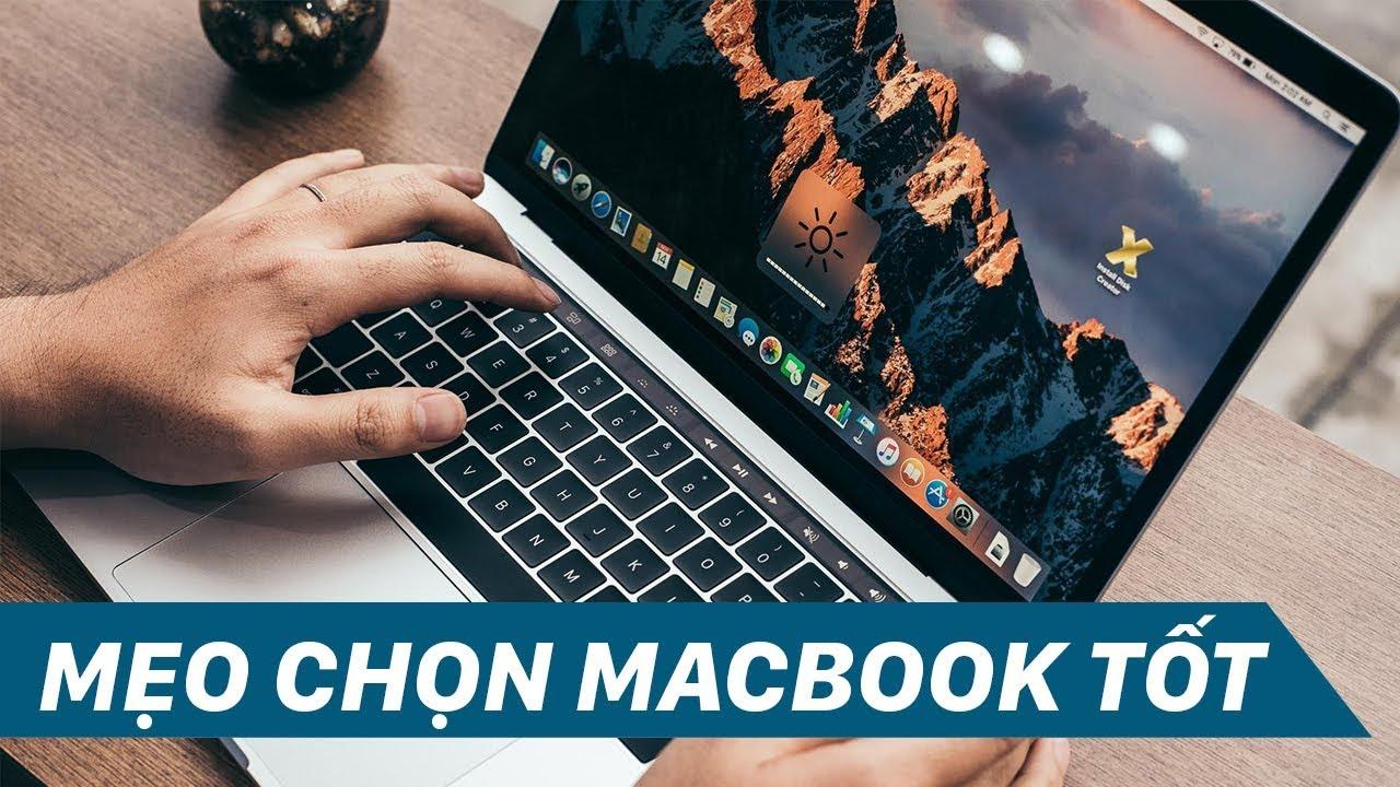 4 lưu ý quan trọng khi mua Macbook Cũ
