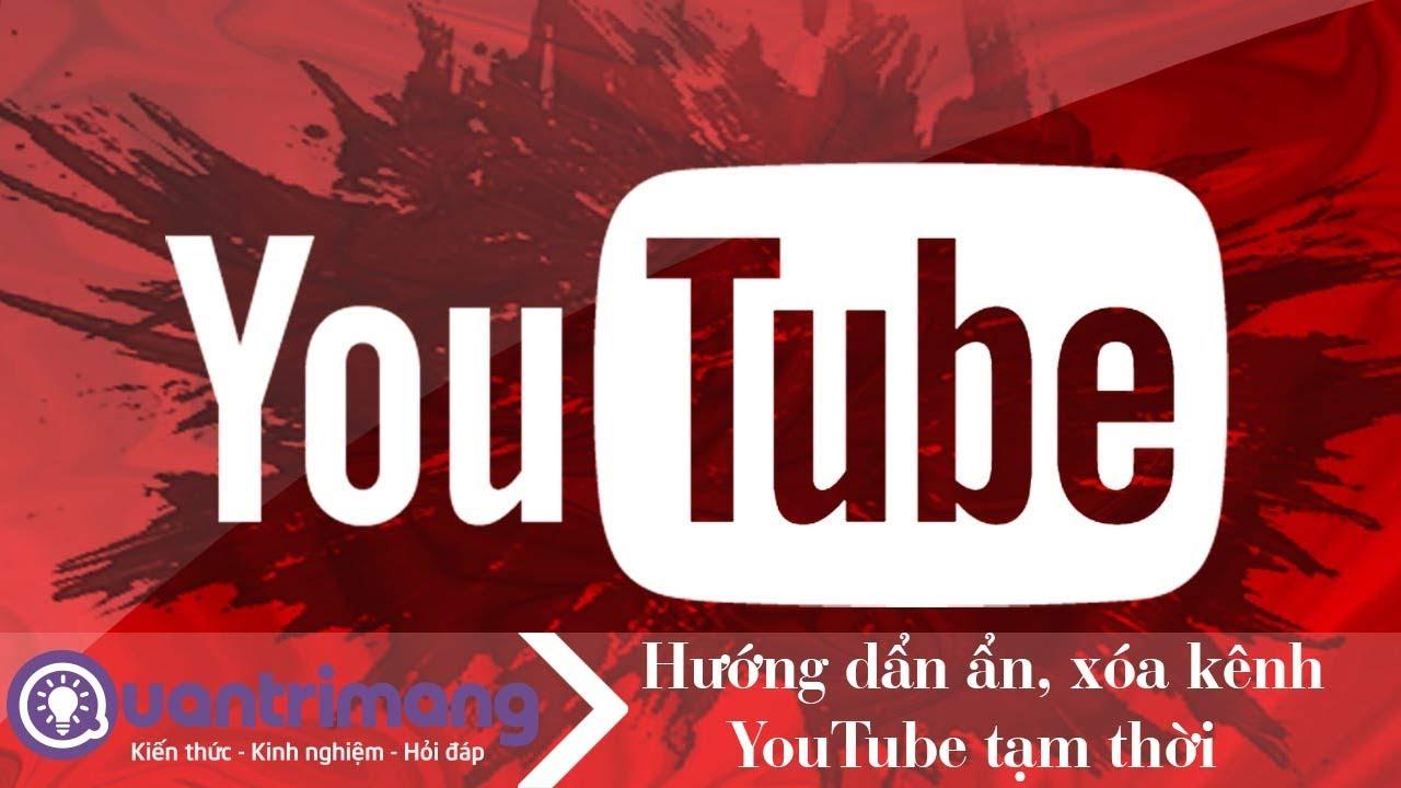 Hướng dẫn xóa kênh YouTube tạm thời