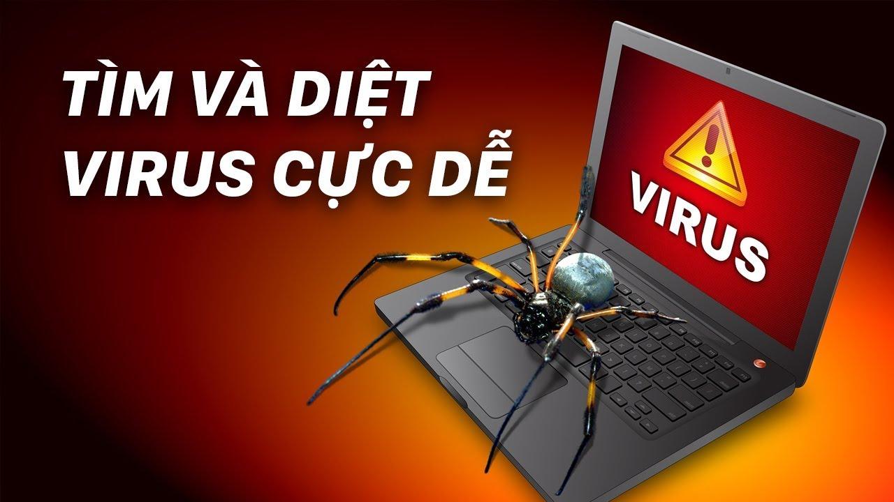 Thủ thuật máy tính: Cách tìm và diệt virus cực dễ