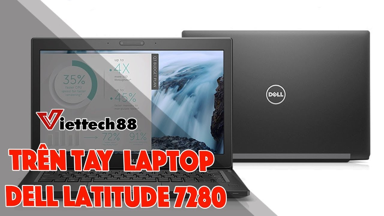 Đánh giá Laptop Dell Latitude 7280 : Giá rẻ siêu nhỏ gọn!