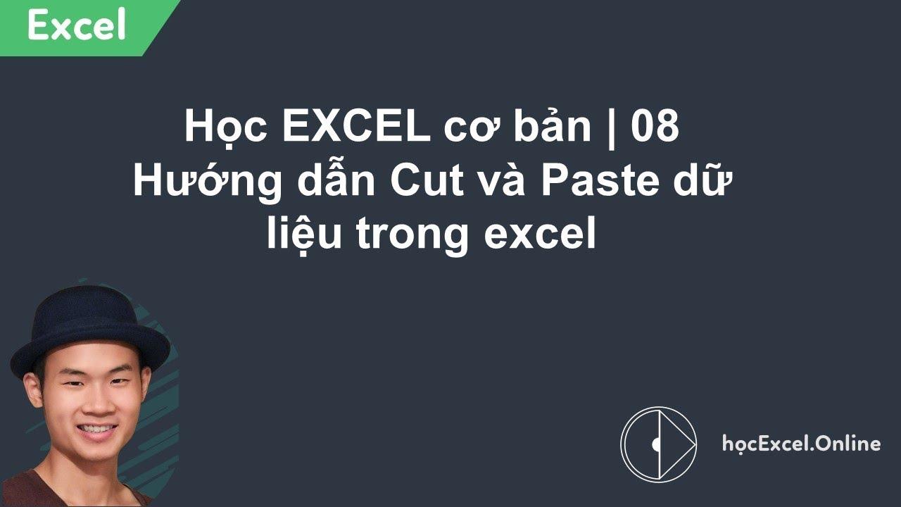 Học EXCEL cơ bản | 08 Hướng dẫn Cut và Paste dữ liệu trong excel