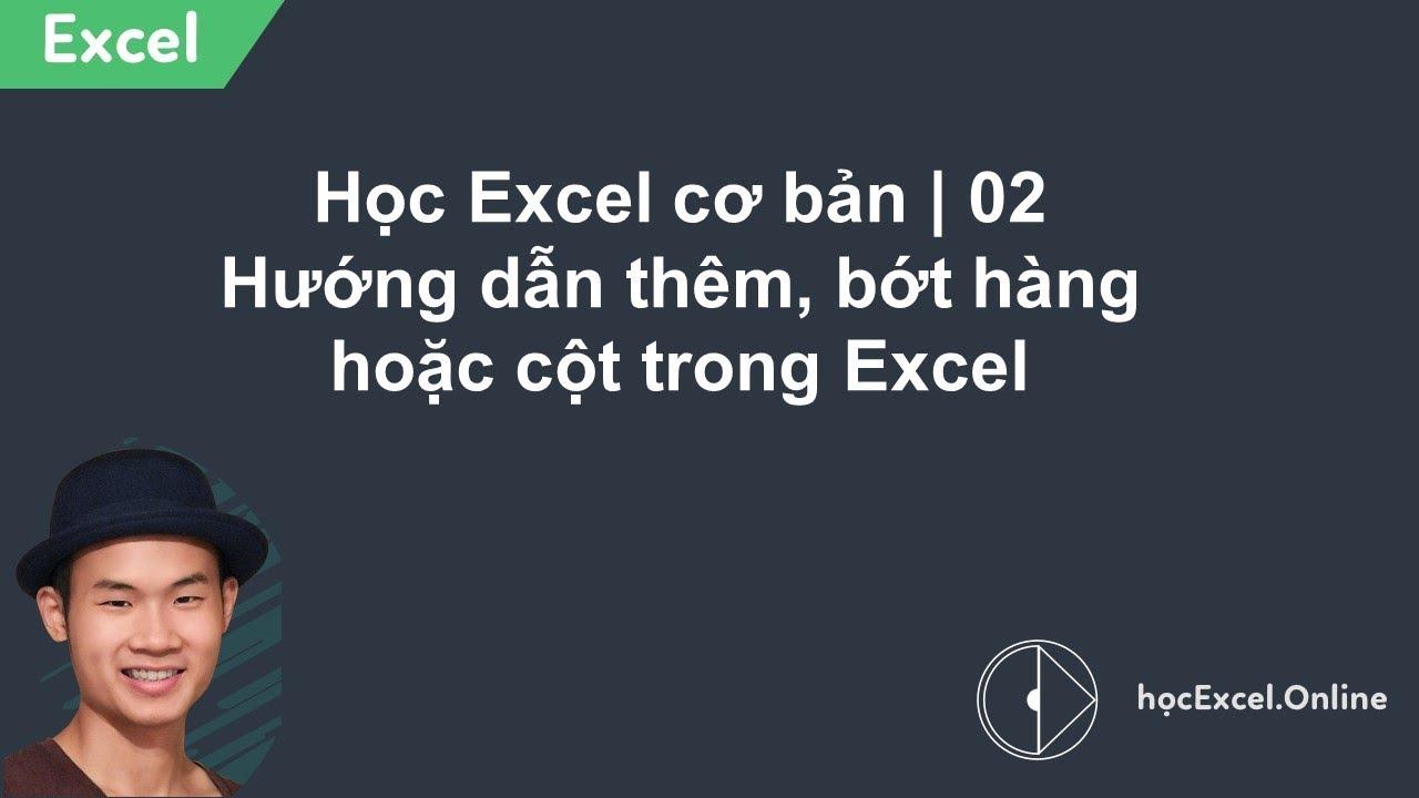 Học Excel cơ bản | 02 Hướng dẫn thêm, bớt hàng hoặc cột trong Excel