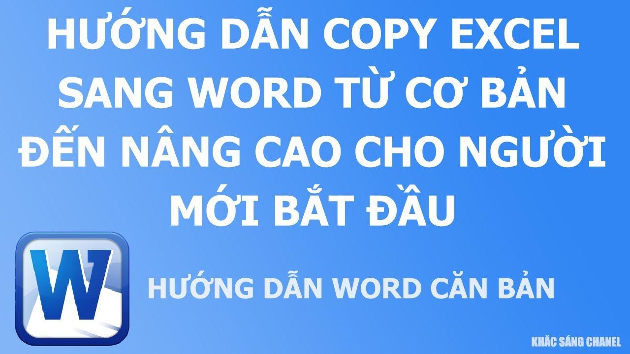 Hướng dẫn copy Excel sang Word từ cơ bản đến nâng cao cho người mới bắt đầu