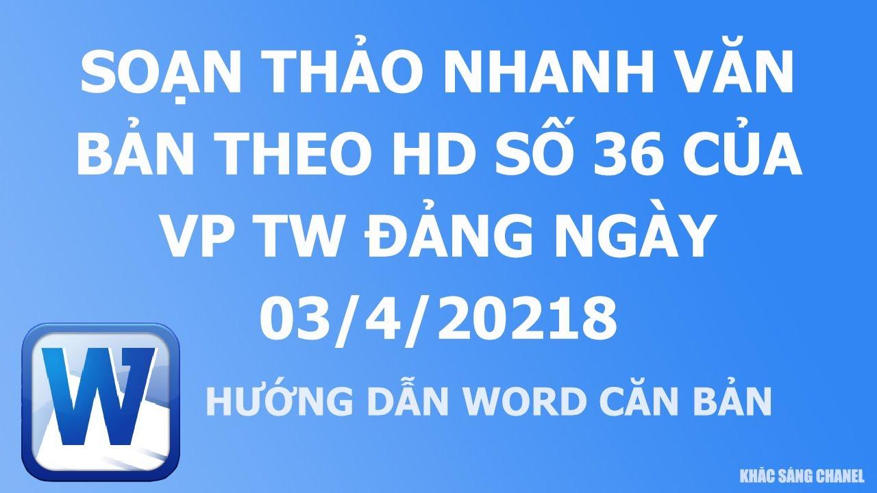 Soạn thảo nhanh văn bản theo hd số 36 của VPTW Đảng 03/4/2018