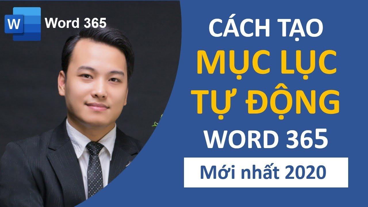 Hướng Dẫn Tạo Mục Lục Tự Động Trong Word 365 Mới Nhất 2020 | Office 365