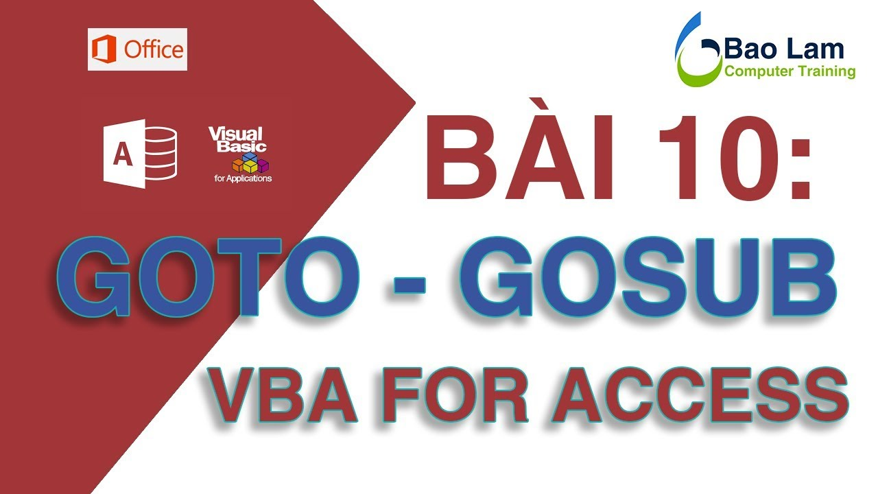 VBA for Access - Bài 10 Câu lệnh nhảy GOTO/GOSUB - How to programming in Access – GOTO-GOSUB