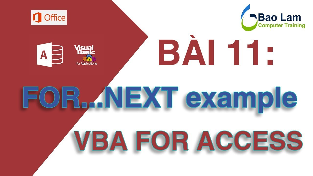 VBA for Access - Bài 11 Bài tập FOR NEXT - How to programming in Access – FOR NEXT example