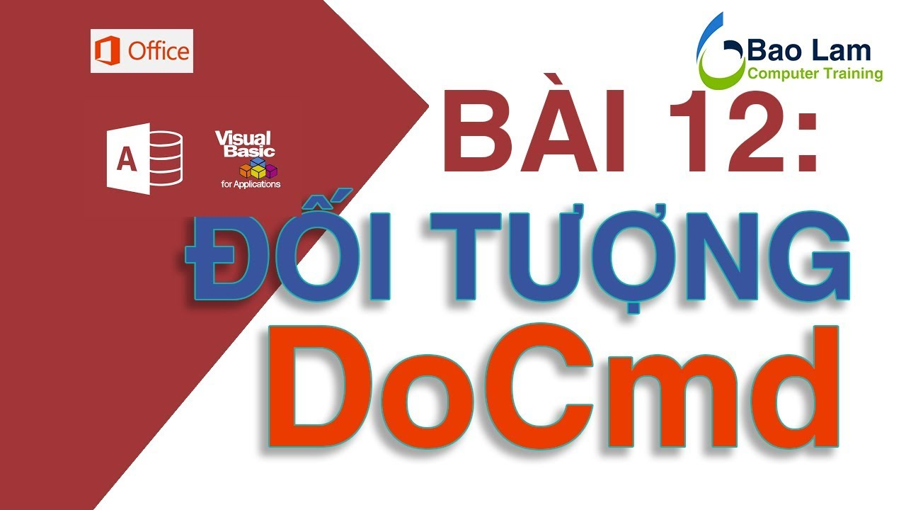 VBA for Access - Bài 12 Đối tượng DoCmd - How to programming in Access – DoCmd Object