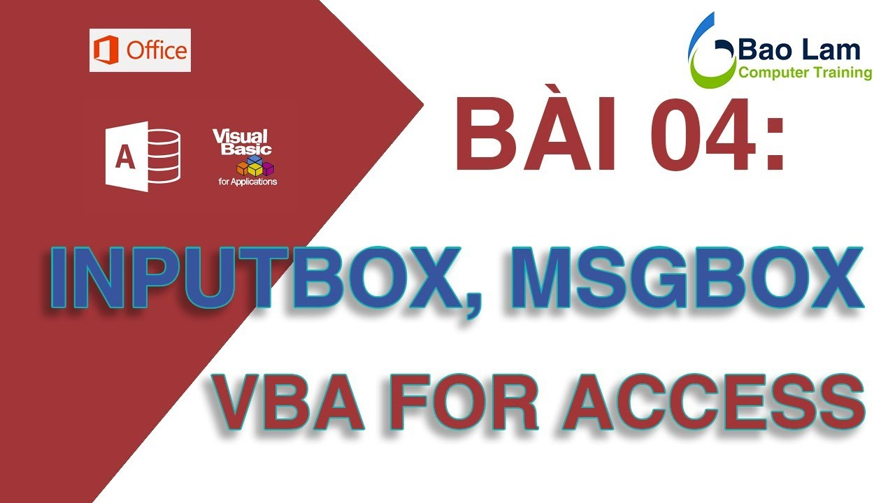 VBA for Access - Bài 4 NHẬP XUẤT dữ liệu - How to programming in Access – Input and Output Data