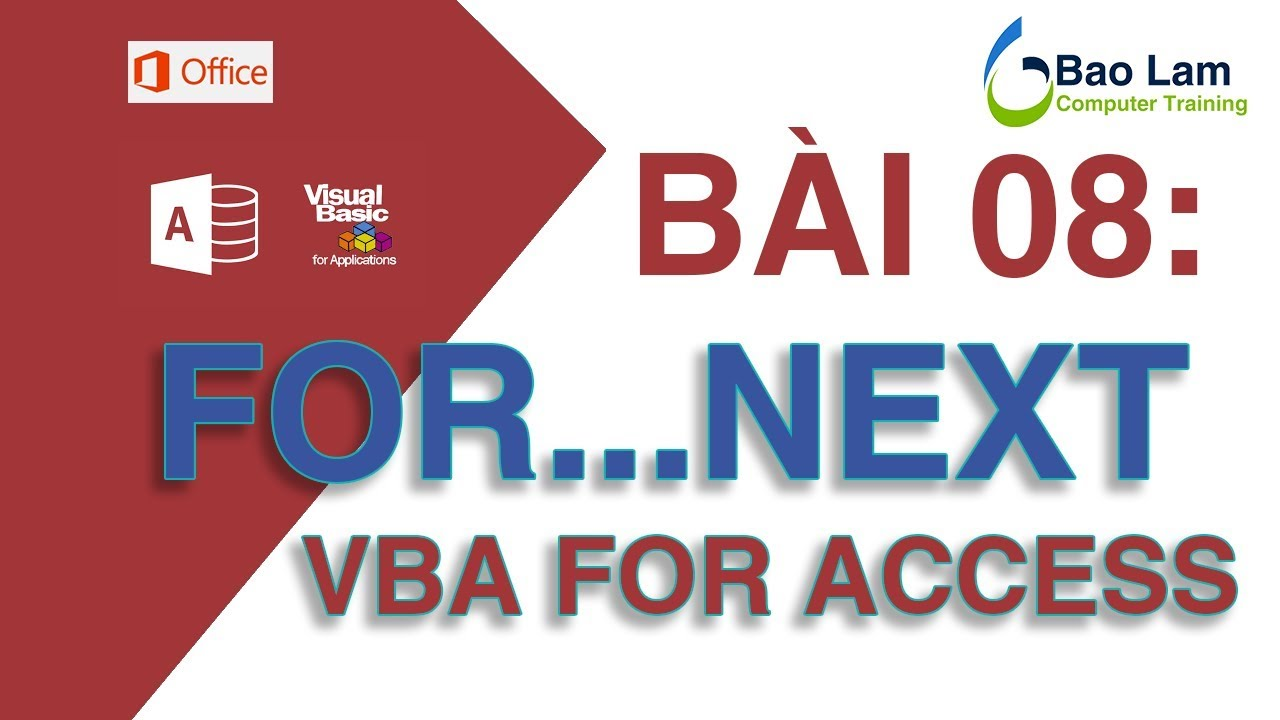 VBA for Access - Bài 8 Cấu trúc lặp FOR…NEXT - How to programming in Access – FOR…NEXT