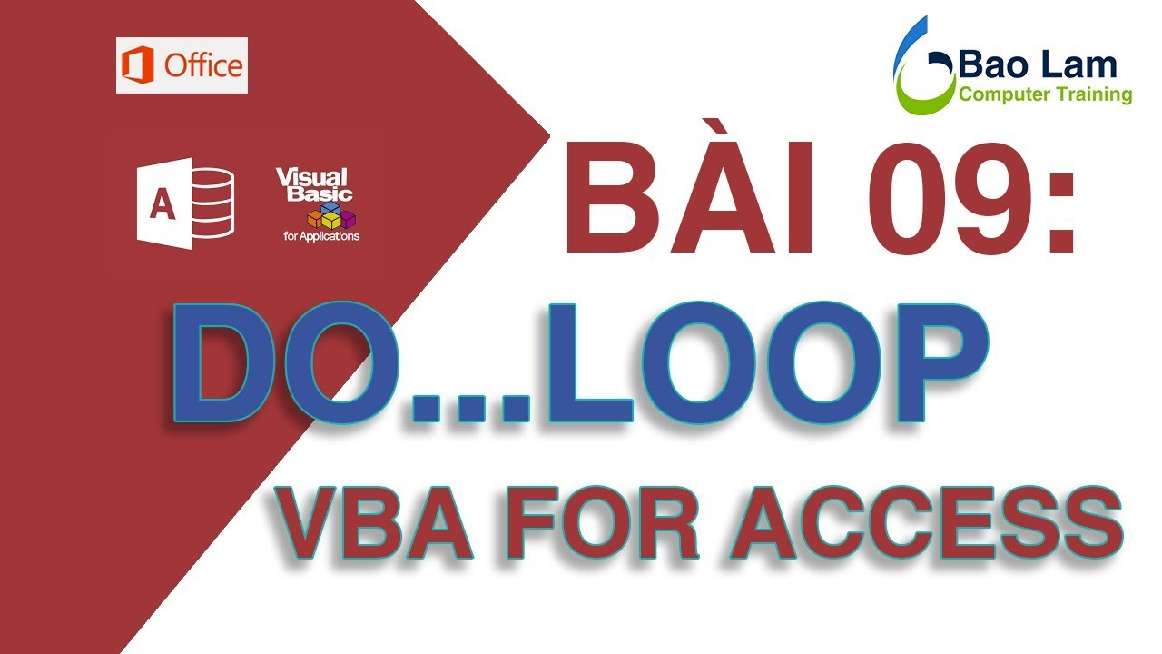 VBA for Access - Bài 9 Cấu trúc lặp DO LOOP - How to programming in Access – DO LOOP