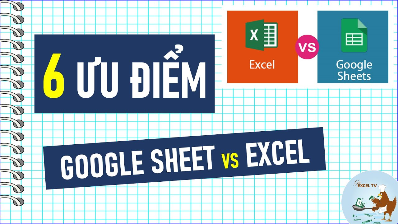 6 Ưu điểm của Google Sheet so mà Excel không có