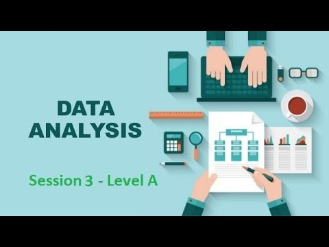 DA0820 - Data Analysis coures- Level A - Session 3