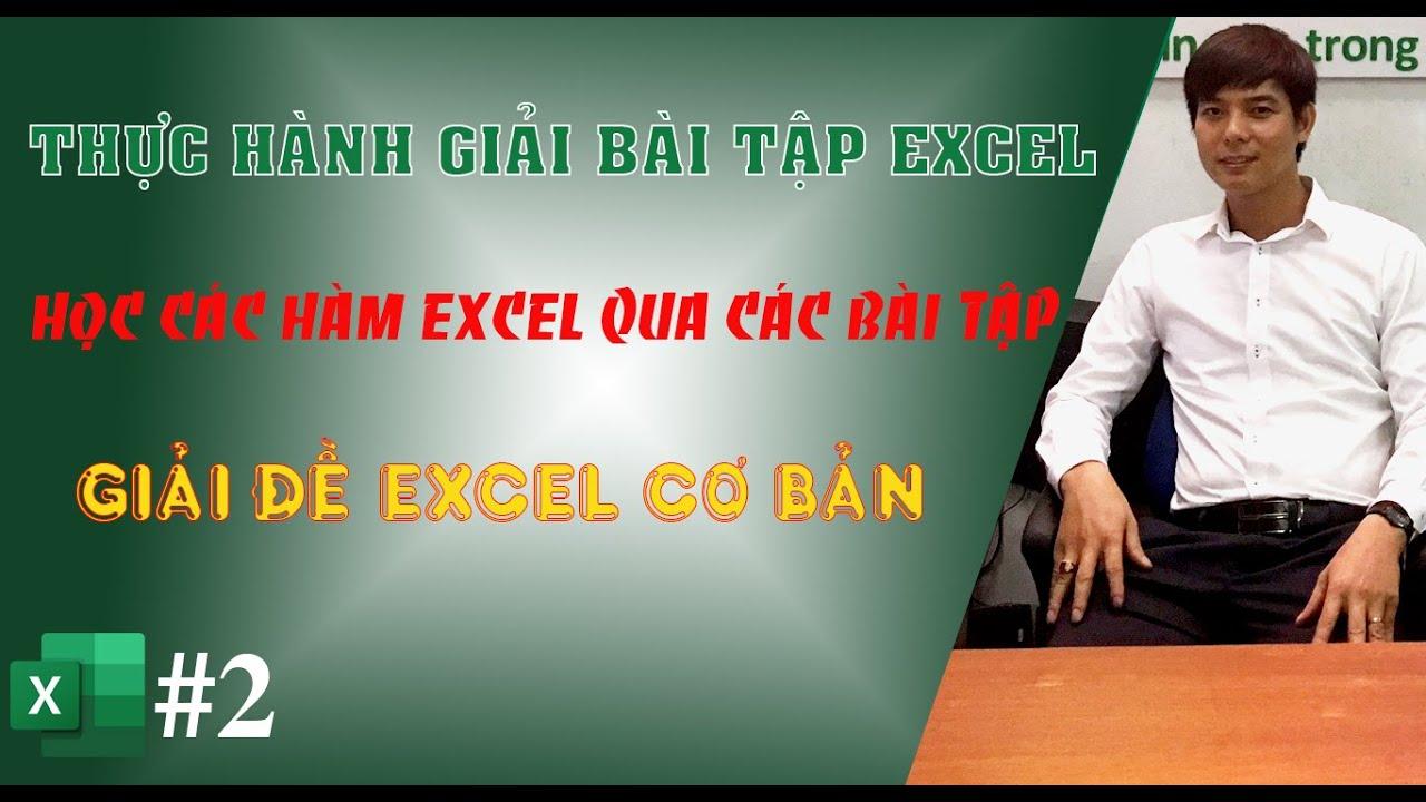 Giải bài tập Excel cơ bản phần 2 | Học các hàm excel qua bài tập ví dụ