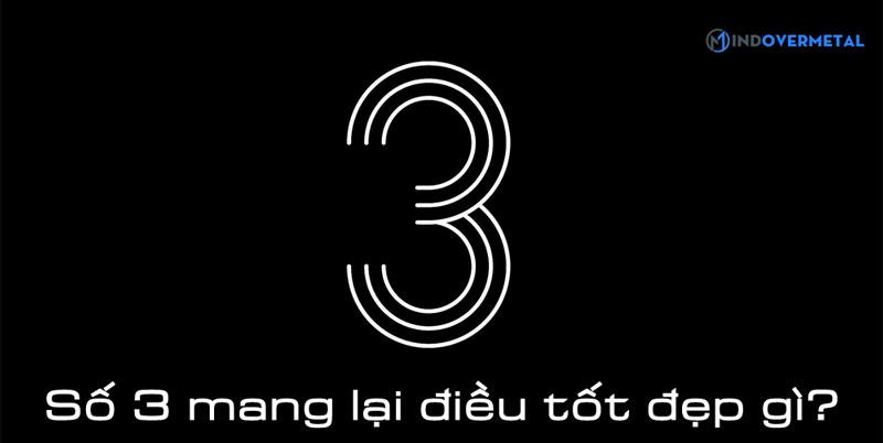 so-3-mang-lai-dieu-gi-mindovermetal