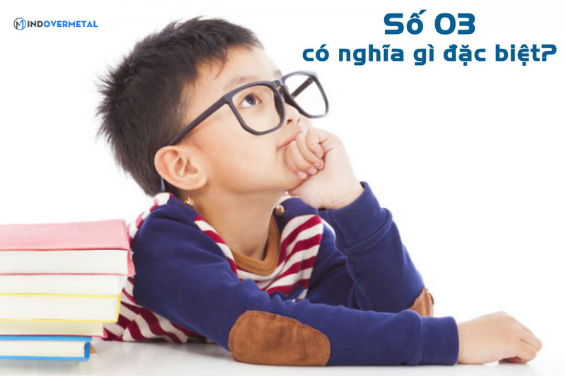 y-nghia-cua-so-03-co-gi-dac-biet-mindovermetal