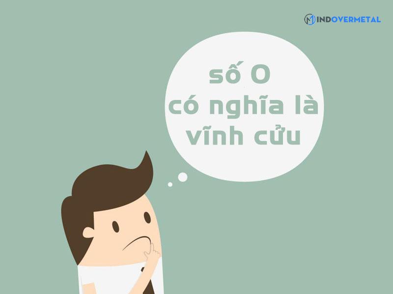 so-0-con-co-nghia-la-vinh-cuu-mindovermetal