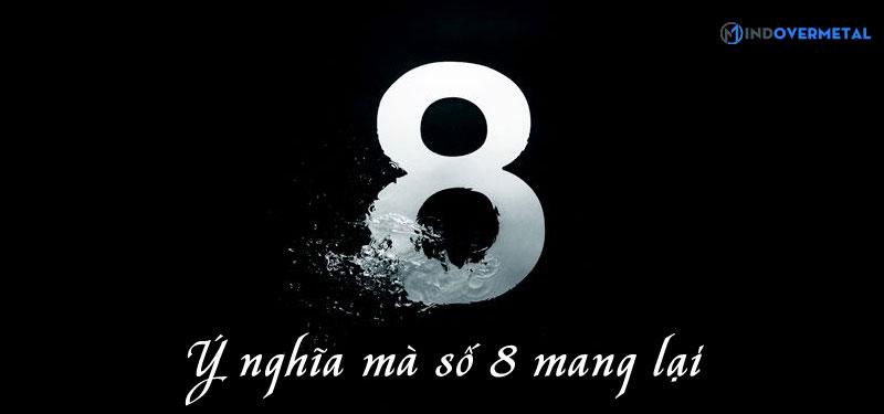 y-nghia-ma-so-8-mang-den-mindovermetal