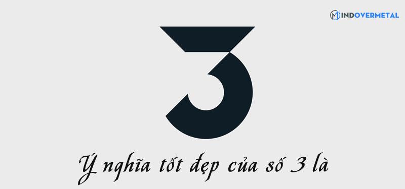 y-nghia-tot-dep-cua-so-3-mindovermetal