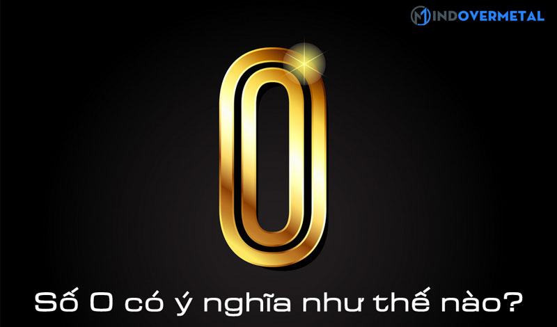 so-0-co-y-nghia-nhu-the-nao-mindovermetal