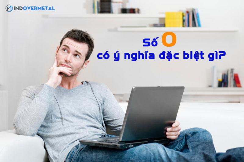 so-0-co-y-nghia-dac-biet-gi-mindovermetal-1