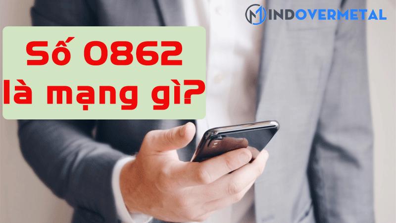 0862-la-mang-gi-huong-dan-cach-chon-sim-dau-so-0862-3
