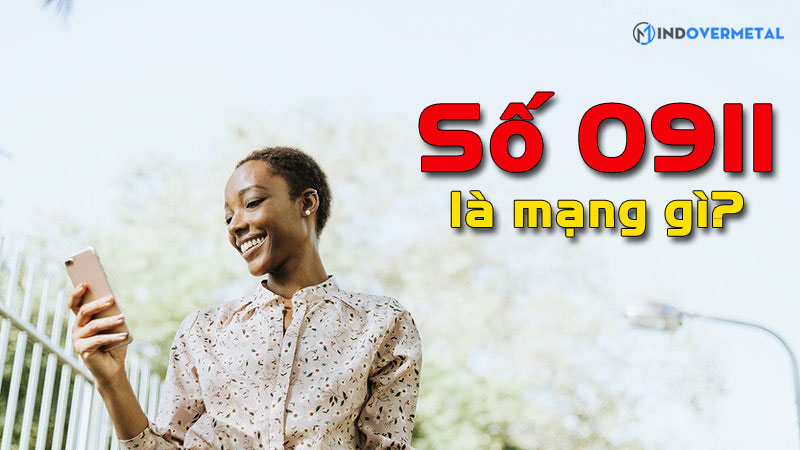 0911-la-mang-gi-y-nghia-va-loi-ich-khi-su-dung-sim-0911-mindovermetal
