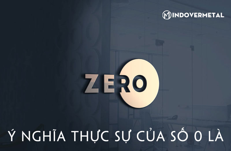 y-nghia-thuc-su-cua-so-0-la-gi-mindovermetal