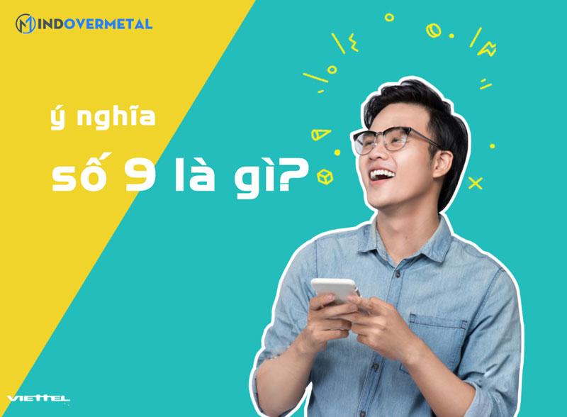 y-nghia-so-9-la-gi-mindovermetal