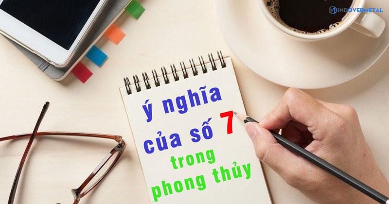 y-nghia-so-7-trong-phong-thuy-mindovermetal