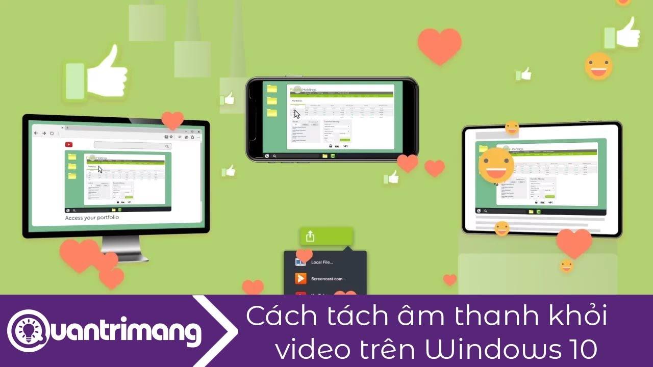 Cách tách âm thanh khỏi video trên Windows 10