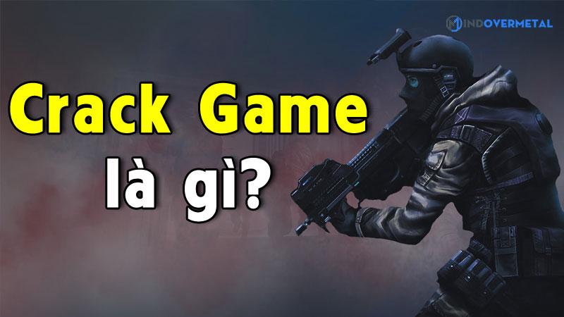 crack-game-la-gi-mindovermetal