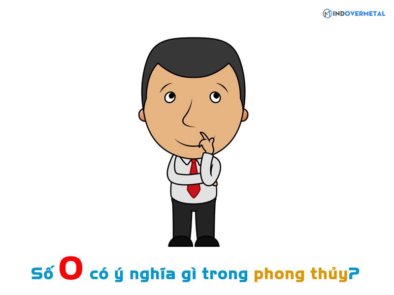 so-0-co-y-nghia-gi-trong-phong-thuy-mindovermetal-1