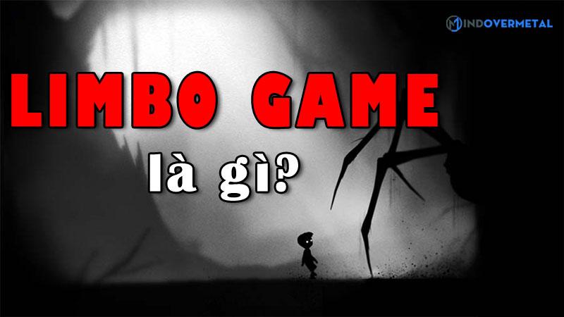 limbo-game-la-gi-mindovermetal