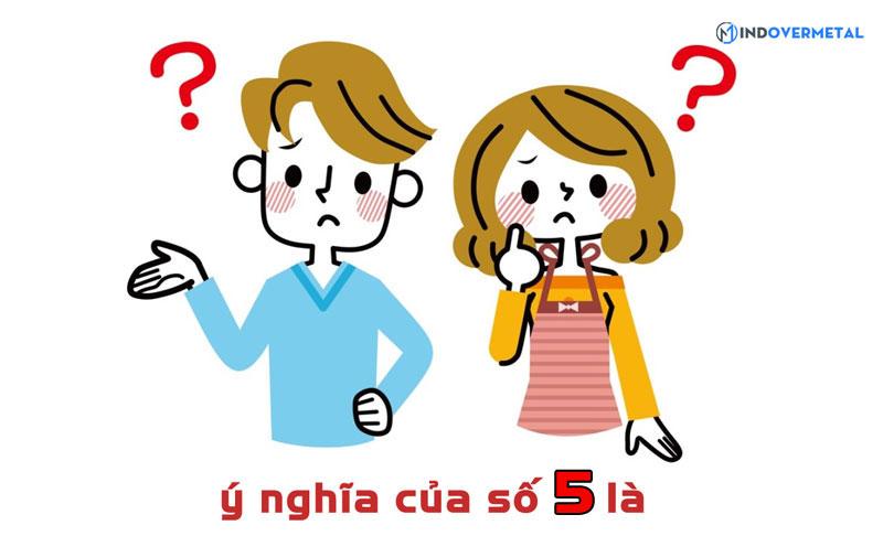 y-nghia-cua-so-5-cua-dau-so-0356-mindovermetal