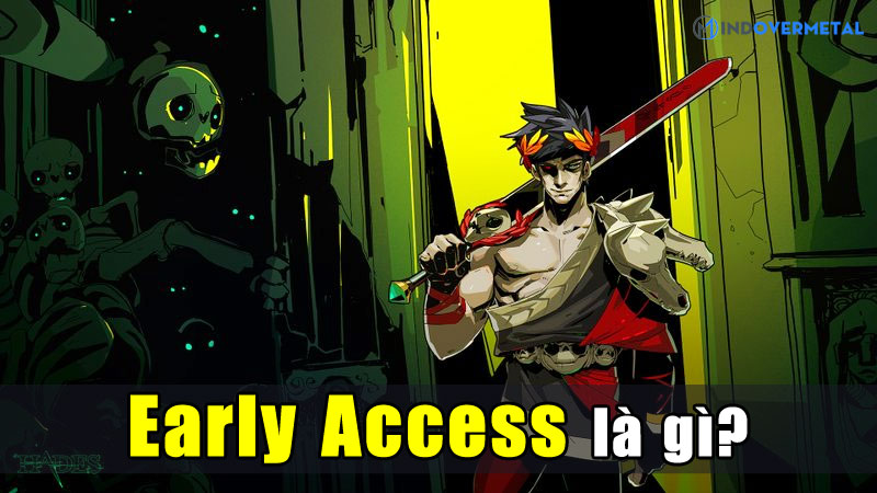 early-access-la-gi-can-hieu-early-access-sao-cho-dung-mindovermetal
