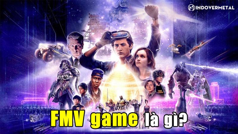 fmv-game-la-gi-2-tua-game-dien-anh-tuong-tac-hap-dan-mindovermetal