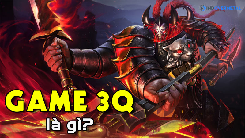 game-3q-la-gi-che-do-choi-va-thuat-ngu-trong-game-3q-mindovermetal