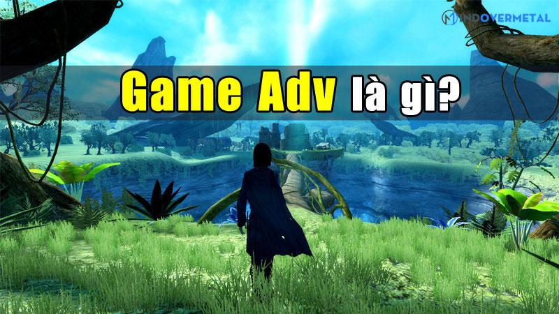 game-adv-la-gi-lich-su-phat-trien-cua-the-loai-game-adv-mindovermetal