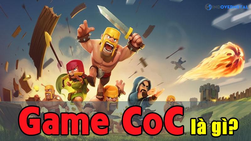 game-coc-la-gi-dieu-gi-khien-coc-thu-hut-nguoi-choi-mindovermetal
