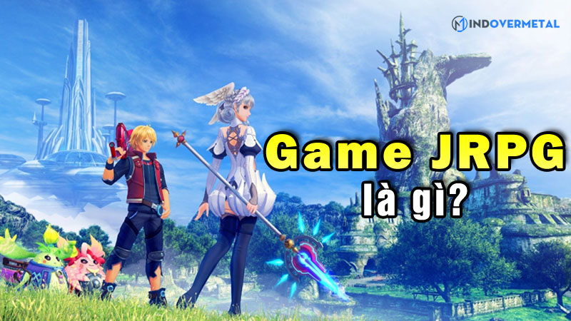 game-jrpg-la-gi-diem-khac-nhau-giua-jrpg-va-rpg-mindovermetal