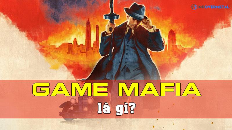 game-mafia-la-gi-tua-game-bung-no-trong-nam-2021-mindovermetal