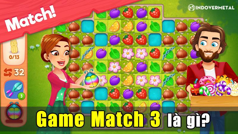 game-match-3-la-gi-5-tua-game-match-3-ma-ban-nen-thu-mindovermetal