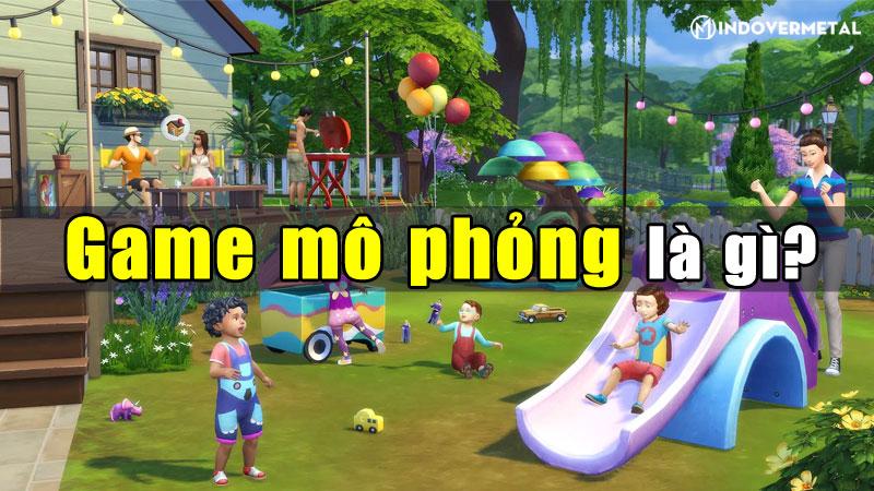 game-mo-phong-la-gi-5-tua-game-hay-nhat-nam-2021-mindovermetal