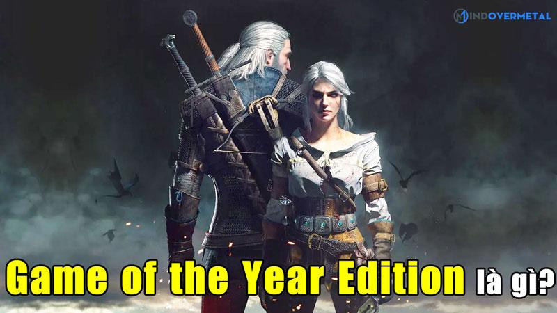 game-of-the-year-edition-la-gi-thuat-ngu-tren-dia-game-mindovermetal