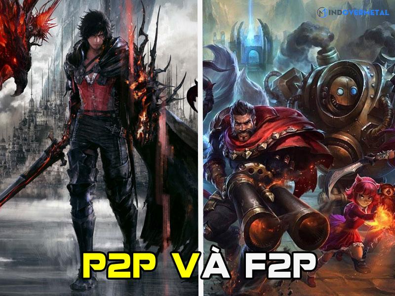 su-khac-nhau-giua-game-p2p-va-f2p-mindovermetal