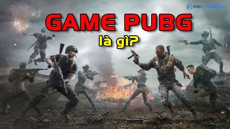 game-pubg-la-gi-ly-do-gi-khien-game-nay-noi-tieng-mindovermetal