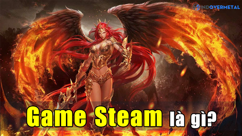 game-steam-la-gi-thuong-nhan-ban-game-truc-tuyen-mindovermetal