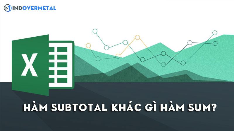 ham-subtotal-khac-gi-ham-sum-so-sanh-chi-tiet-nhat-1
