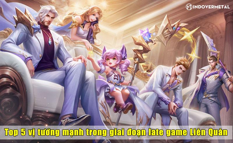 top-5-tuong-manh-trong-giai-doan-late-game-lien-quan-mindovermetal